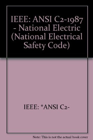 National Electrical Safety Code: 1987 American National Standard