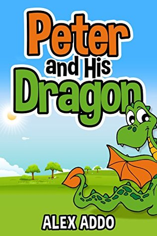 Books For Kids: Peter And His Dragon: Rhyming, Poems, Children's