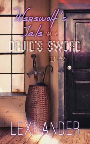 Werewolf's Tale & a Druid's Sword (I.O.N. #2)