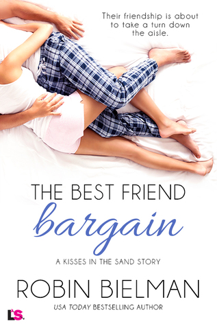 The Best Friend Bargain (Kisses in the Sand, #3) by Robin