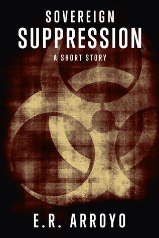 Sovereign: Suppression (Antius Ascending, #0.3)