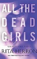 All the Dead Girls (Graveyard Falls, #3)