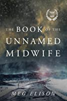 The Book of the Unnamed Midwife (The Road to Nowhere, #1)