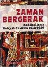 Zaman Bergerak: Radikalisme Rakyat Di Jawa 1912 - 1926
