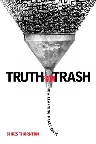 Truth-from-Trash-How-Learning-Makes-Sense-Complex-Adaptive-Systems-