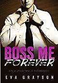 Boss Me Forever (um romance masculino alfa)