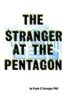 The Stranger at the Pentagon