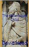The Millennium Child