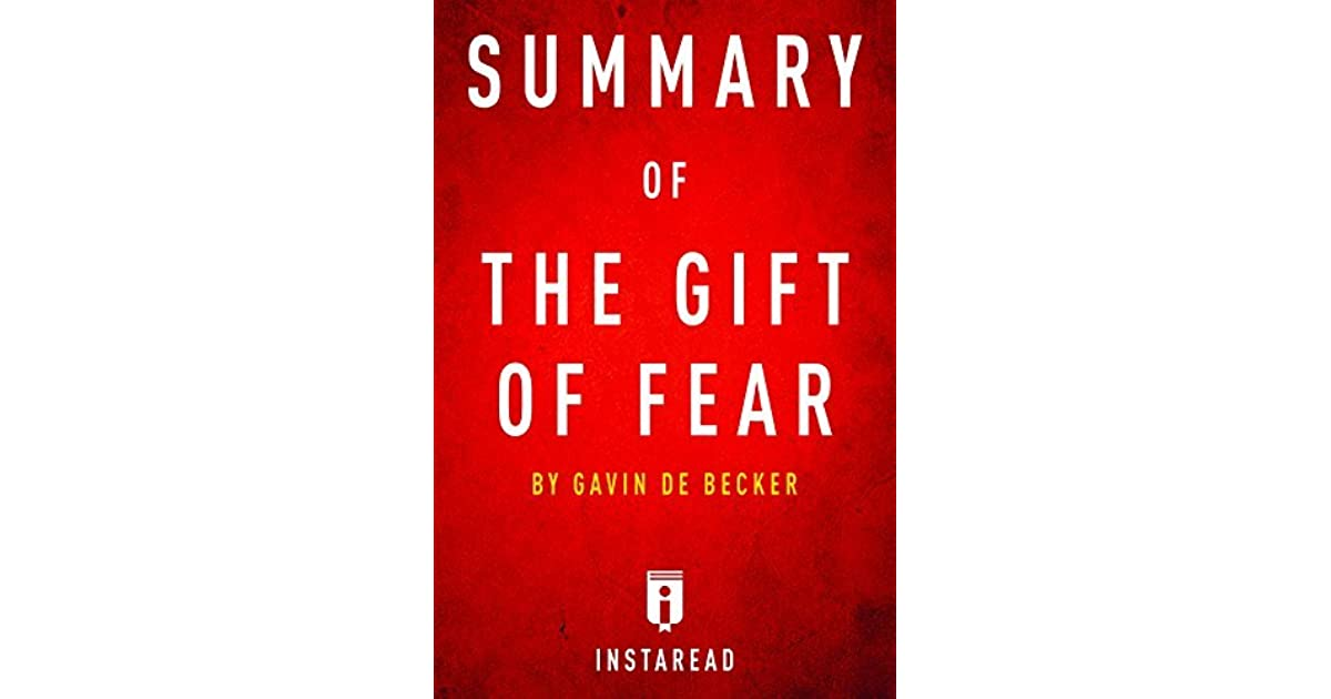 Summary of The Gift of Fear: by Gavin de Becker   Includes ...