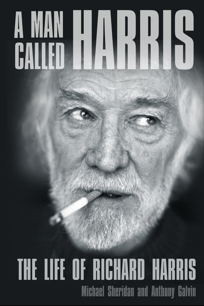 A Man Called Harris The Life of Richard Harris