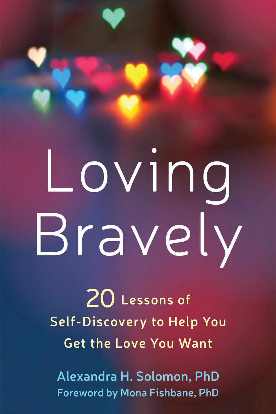 Loving-Bravely-Twenty-Lessons-of-Self-Discovery-to-Help-You-Get-the-Love-You-Want