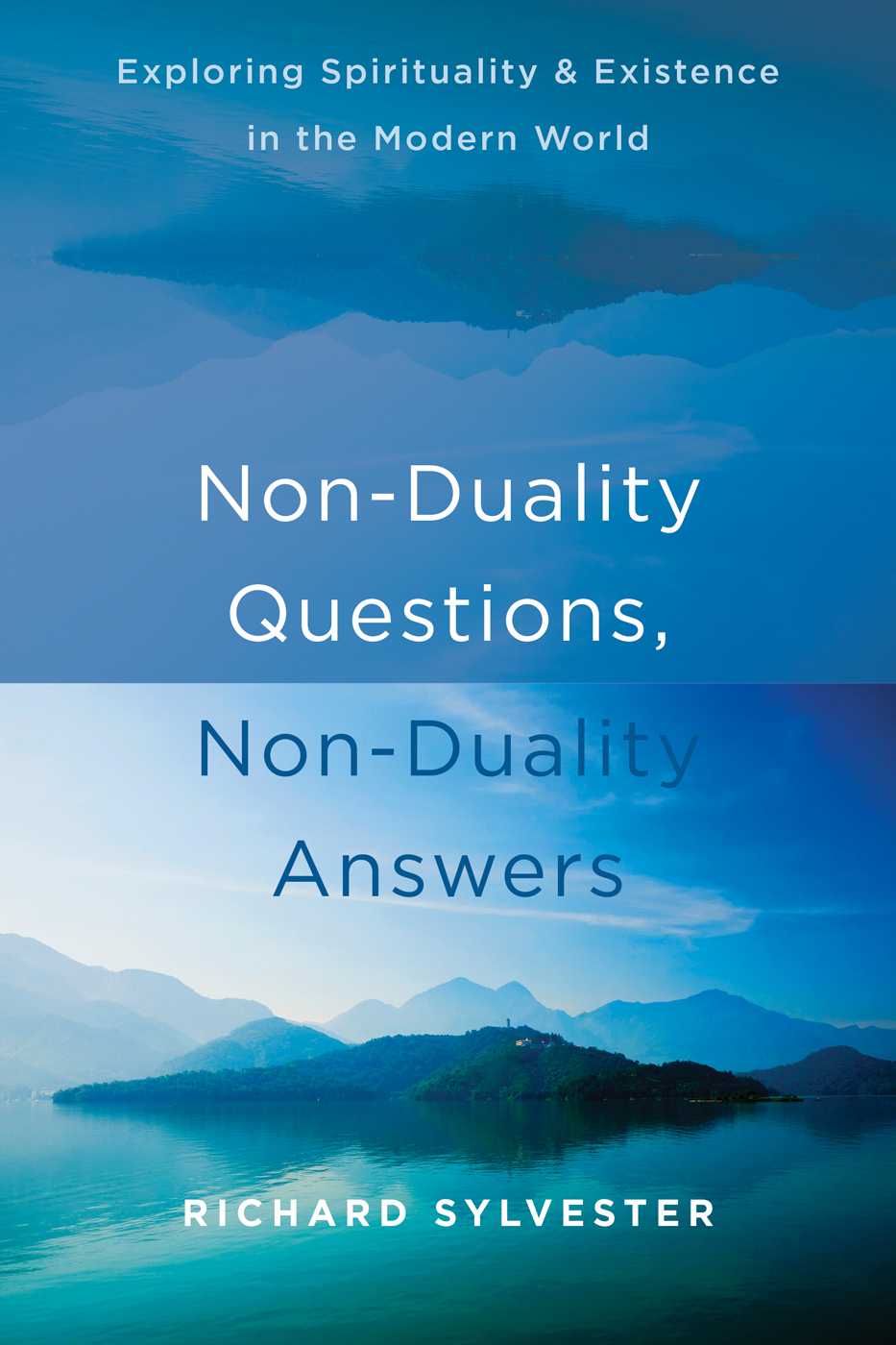 Non-Duality Questions, Non-Duality Answers  Exploring Spirituality and Existence in the Modern World