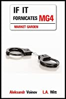 If It Fornicates (Market Garden Book 4)