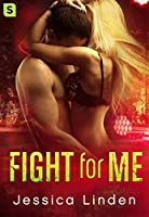 Fight for Me (Fight for Me, #1)