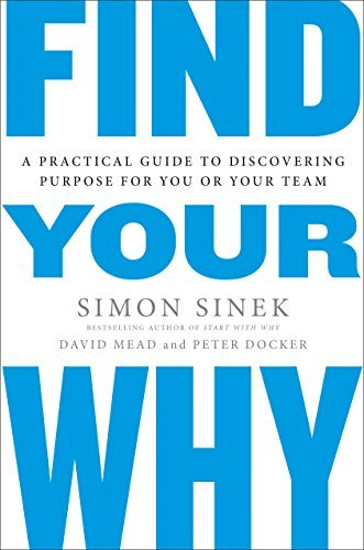 Find-Your-Why-A-Practical-Guide-for-Discovering-Purpose-for-You-and-Your-Team