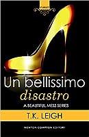 Un bellissimo disastro (Beautiful Mess, #1)