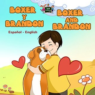 Boxer y Brandon Boxer and Brandon (spanish english children's books, libros infantiles en español, spanish kids books) (Spanish English Bilingual Collection)