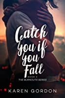 Catch You If You Fall (Burnouts #2)
