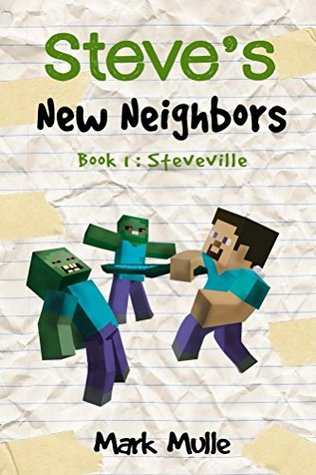 Steve's New Neighbors (Book 1): Steveville (An Unofficial Minecraft Diary Book for Kids Ages 9 - 12 (Preteen)