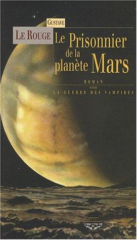Le Prisonnier de la Planète Mars & La Guerre des Vampires