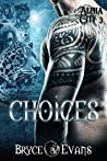 Choices (Alpha City #3)