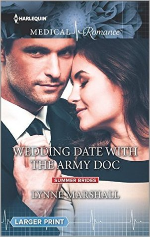 Wedding Date With The Army Doc (Harlequin Medical Romance) (Summer Brides, Book 2)