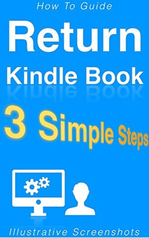 Return a Kindle E-Book: How to Cancel a One-Click Order and Get a Refund (3 Simple Steps)