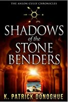 Shadows of the Stone Benders (Anlon Cully Chronicles, #1)