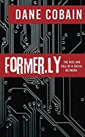 Former.ly: The Rise and Fall of a Social Network
