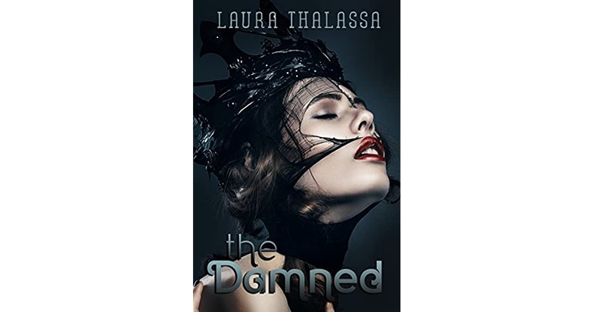 The Damned (The Unearthly, #5) by Laura Thalassa