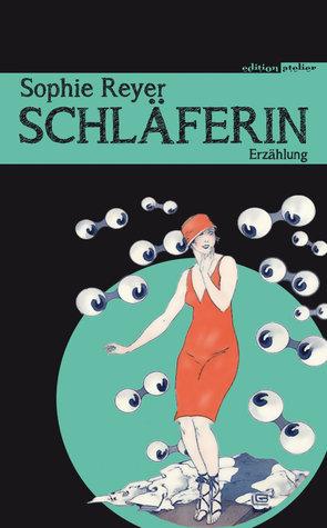 Schläferin by Sophie Reyer