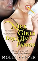 Nice Girls Don't Have Fangs (Nice Girls #1)