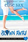 Blown Away (Five More Wishes, #1)