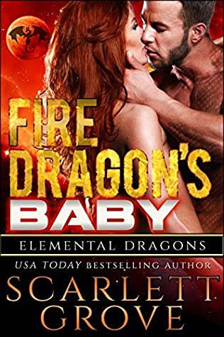Fire Dragon's Baby (Elemental Dragons, #1)