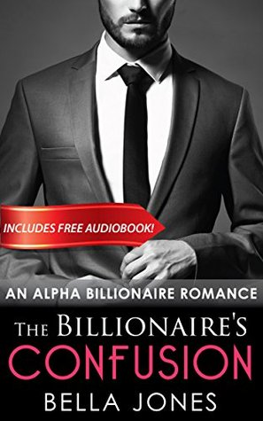 The Billionaires Confusion: (The Billionaires Journey, Book