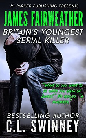 James Fairweather: Britain's Youngest Serial Killer (Homicide True Crime Cases #5)