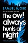 The Owl Always Hunts At Night (Holger Munch & Mia Kruger #2)