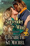 Surrender the Wind by Elizabeth St. Michel
