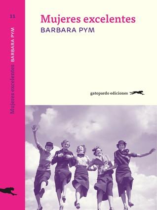 Mujeres excelentes by Barbara Pym