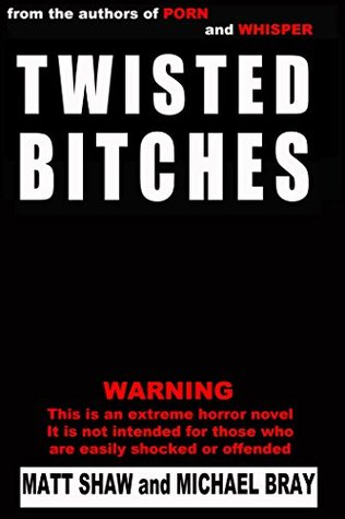 Twisted Bitches