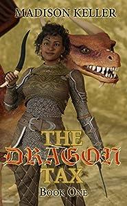 The Dragon Tax (Dragonsbane Saga #1)