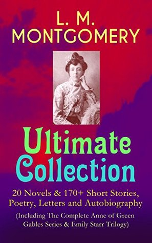 Ultimate Collection: 20 Novels & 170+ Short Stories, Poetry, Letters and Autobiography
