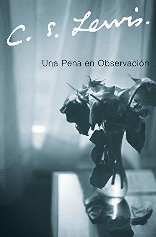 Una Pena en Observacion by C.S. Lewis