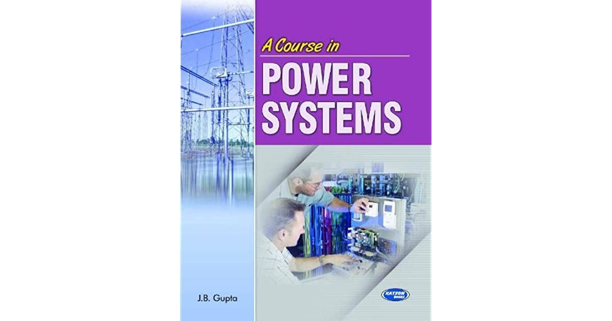 A Course in Power Systems by J B  Gupta