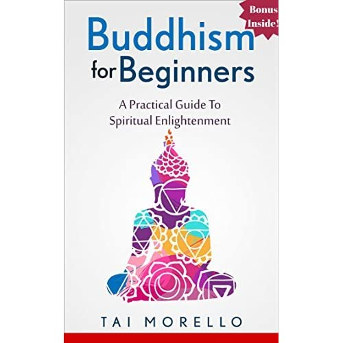 BUDDHISM: Buddhism for Beginners: A Practical Guide to