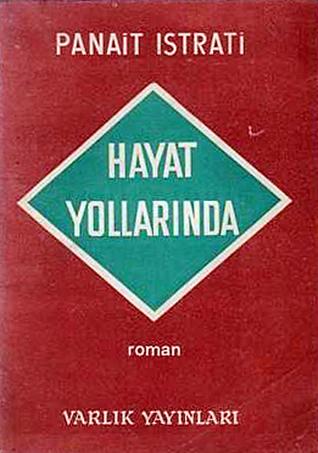Hayat Yollarında by Panaït Istrati