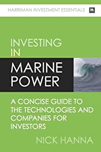 Investing In Marine Power: A concise guide to the technologies and companies for investors