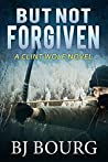 But Not Forgiven (Clint Wolf Mystery Trilogy, #2)