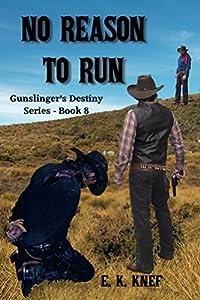 No Reason To Run (Gunslinger's Destiny Book 8)