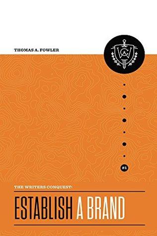 The Writer's Conquest: Establish a Brand